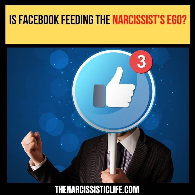 faceblook feeding narcissists ego