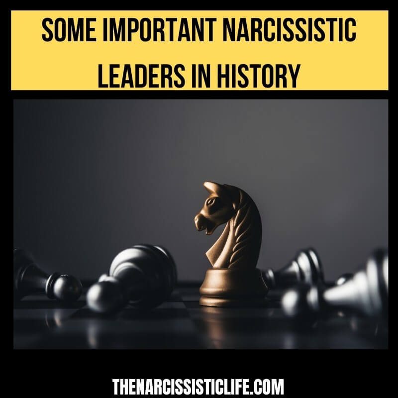 Important Narcissistic Leaders in History