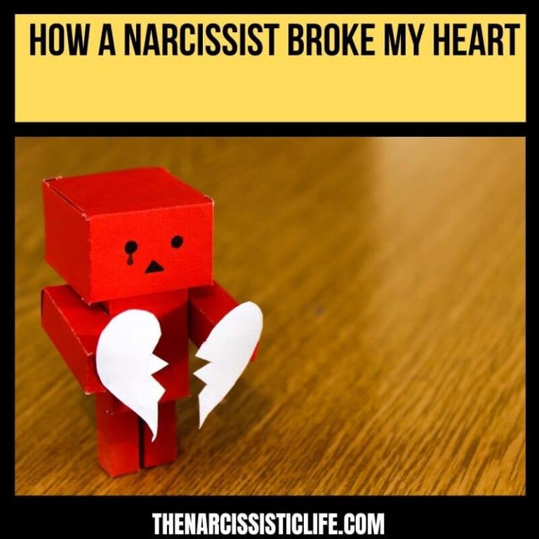 How A Narcissist Broke My Heart