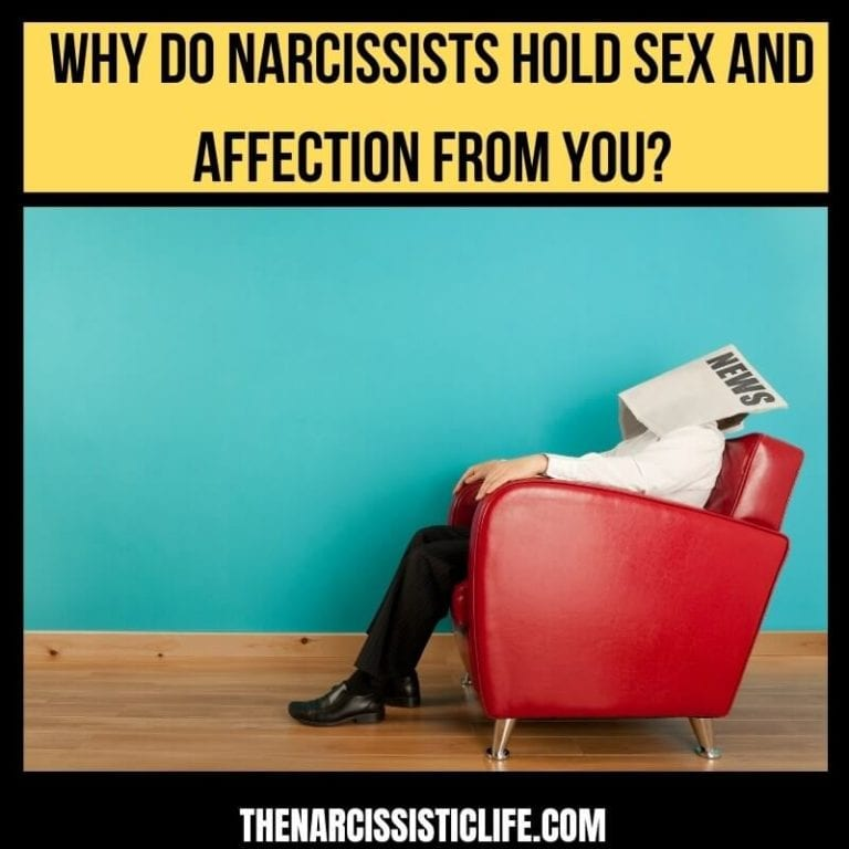 Why do Narcissists Hold Sex and Affection from you?