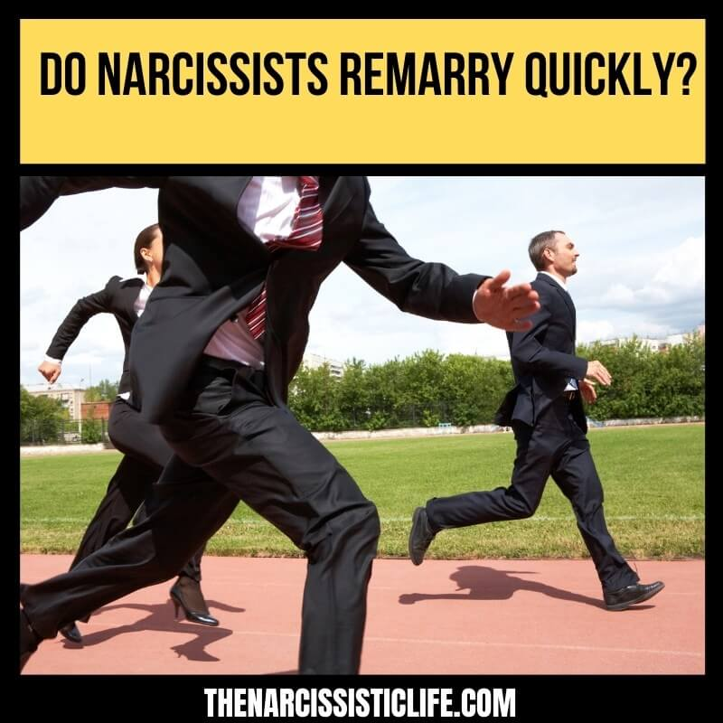 do narcissists remarry quickly_