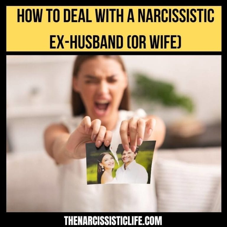 How to Deal with a Narcissist Ex-Husband or Wife?