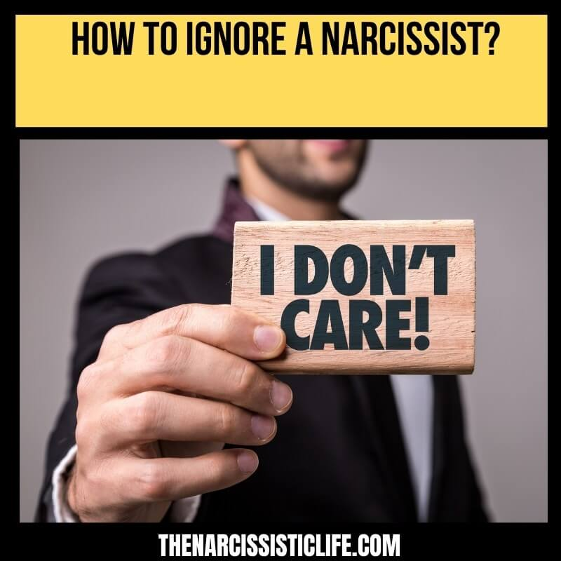 how to ignore a narcissist_