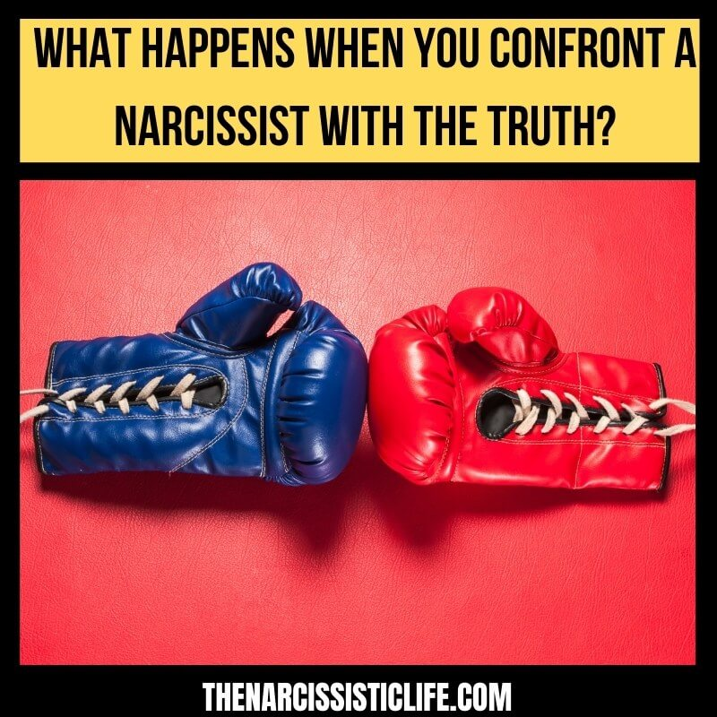 what happens when you confront a narcissist with the truth_