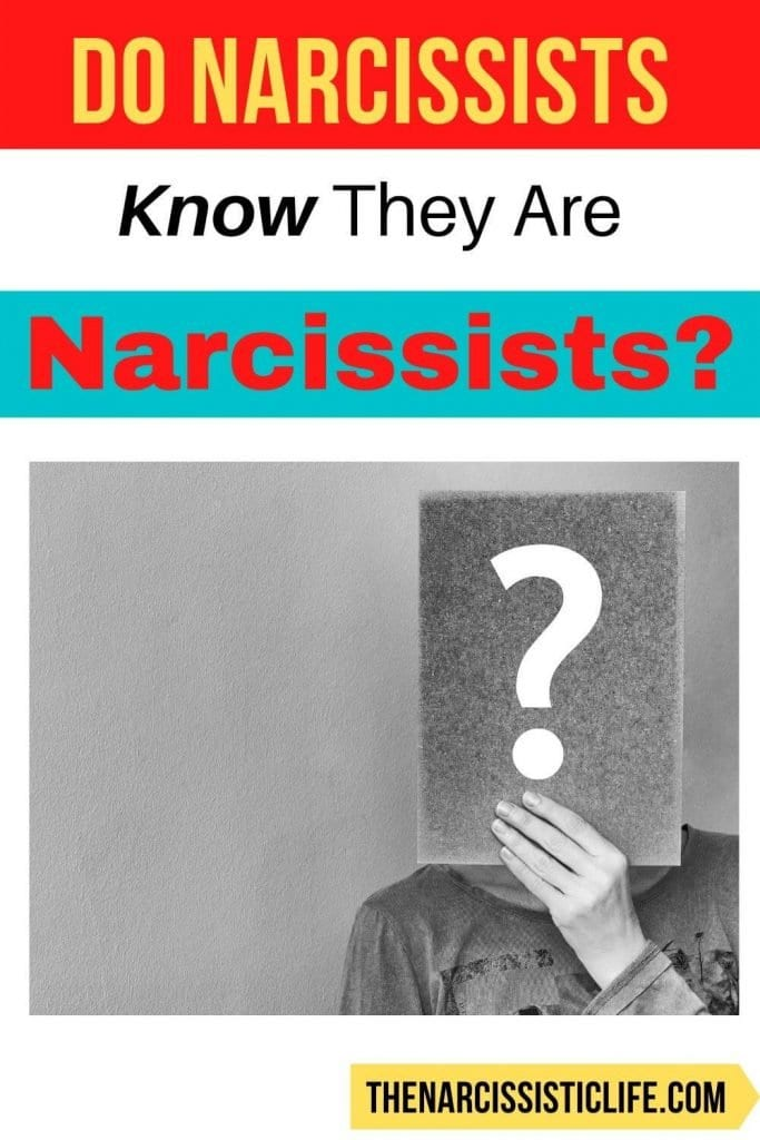 Does the Narcissist know he is a Narcissist?