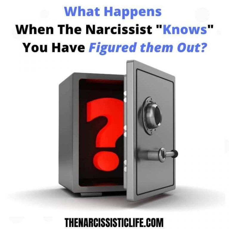 What Happens When The Narcissist Knows You Have Figured Them Out?