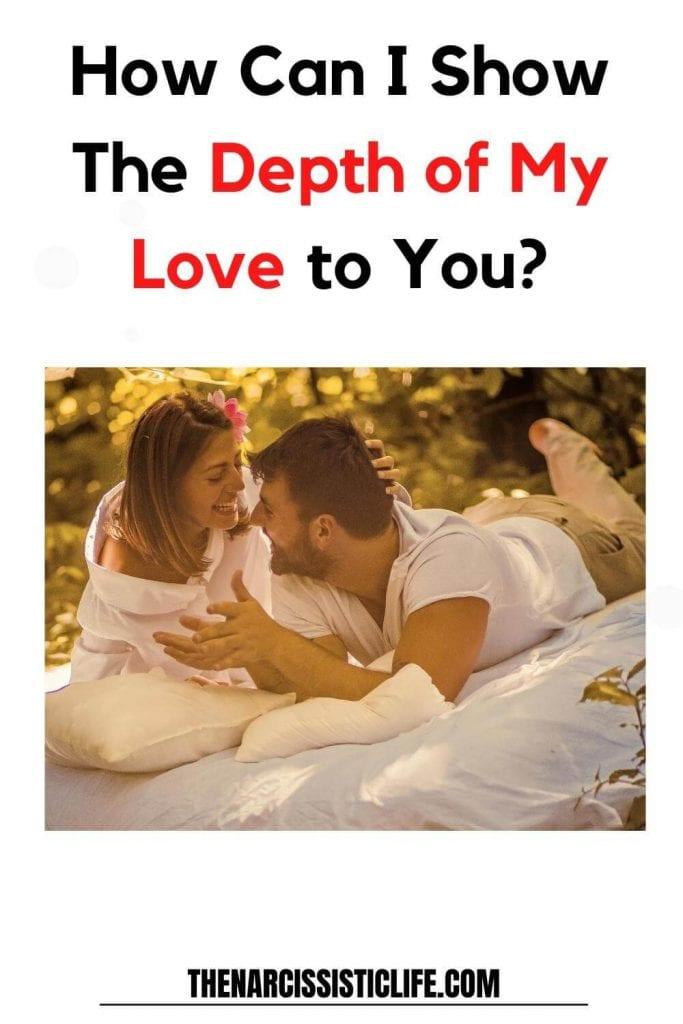 how can i show the depth of my love