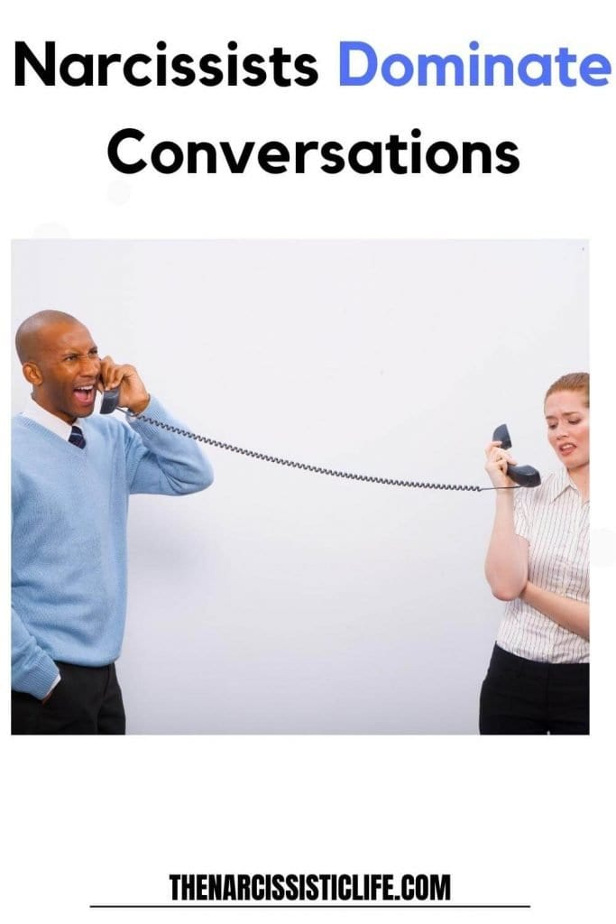 narcissists dominate conversations