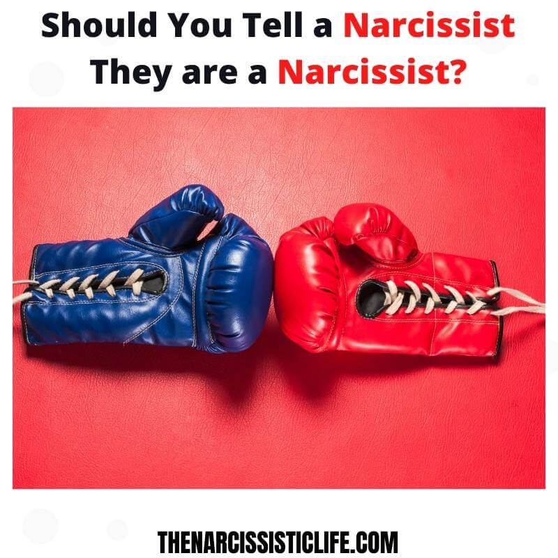 tell a narcissist he is a narcissist
