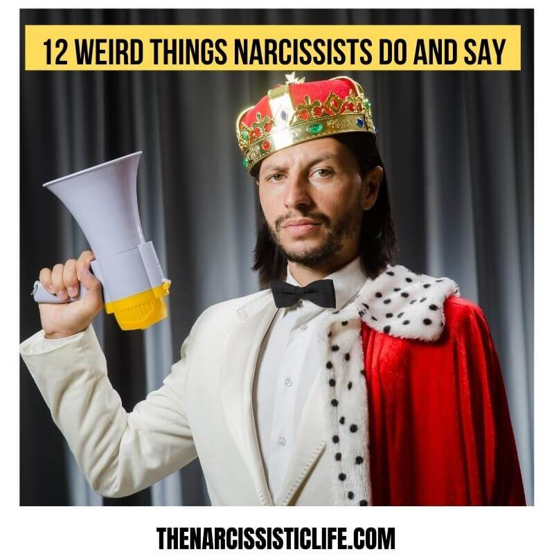 weird things narcissists do and say