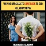 why do narcissists come back to old relationships
