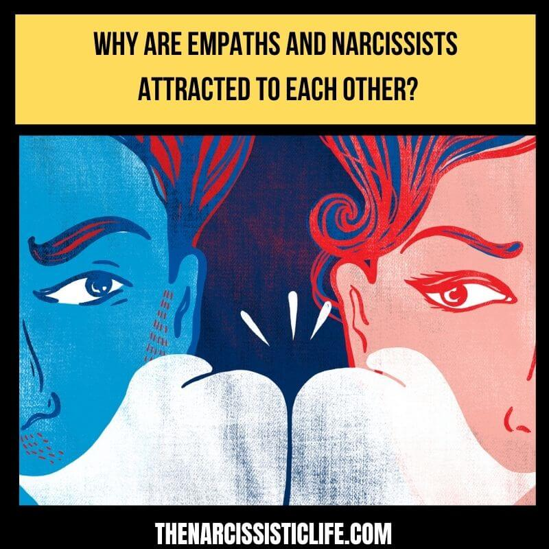 why are empaths and narcissists attracted to each other