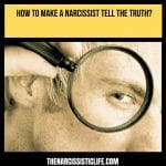 How to Make a Narcissist Tell the Truth_
