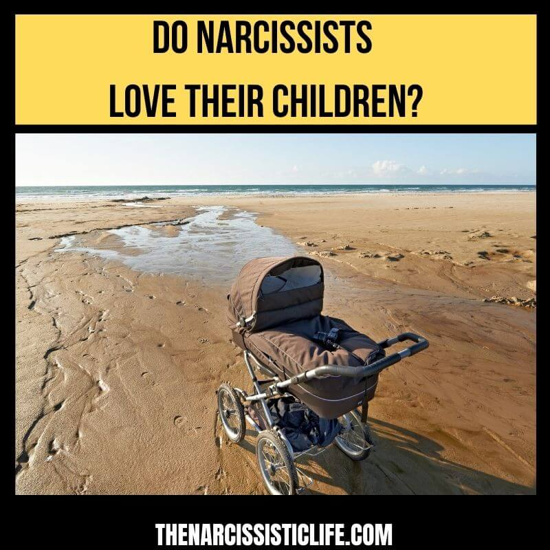 do narcissists love their children?