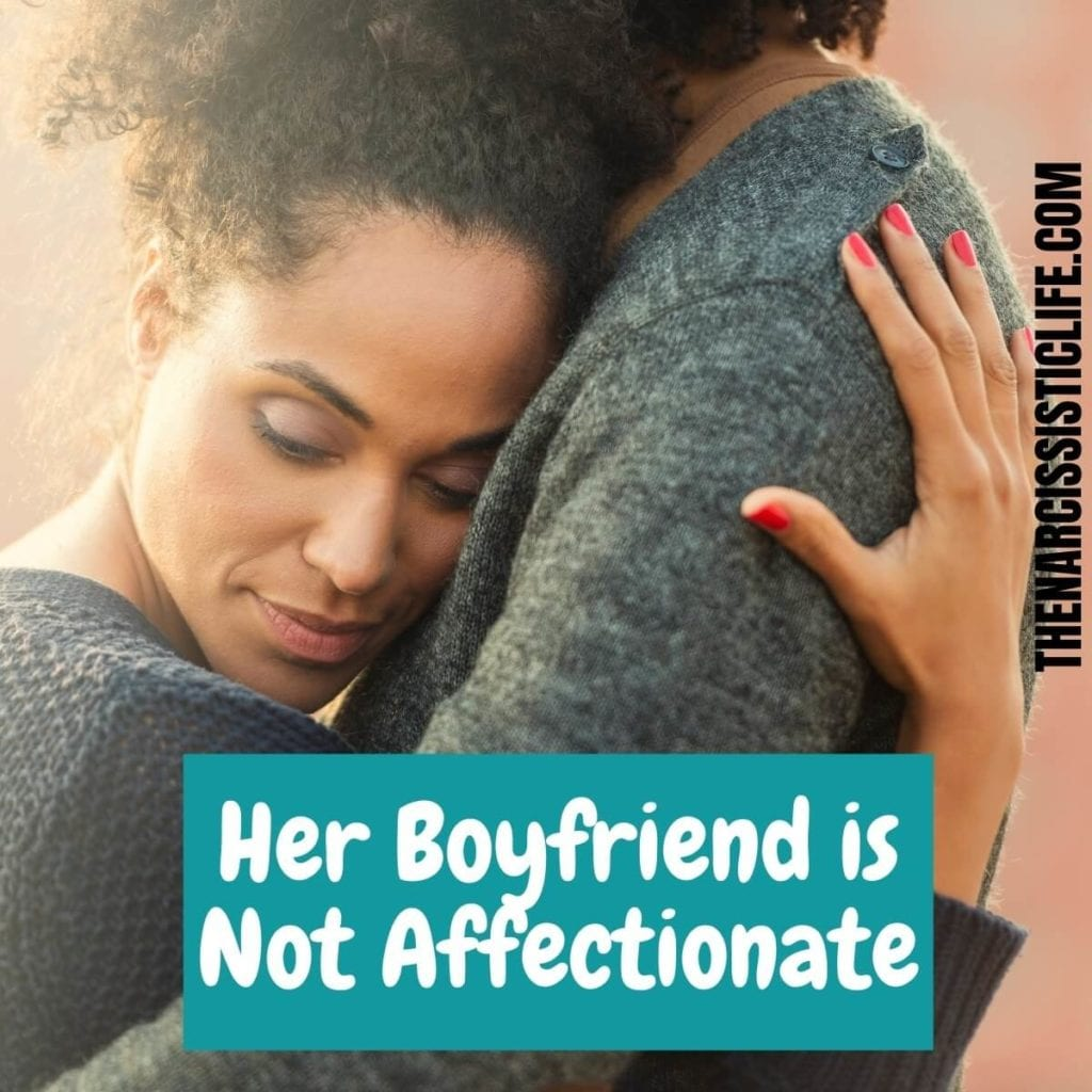 her boyfriend is not affectionate