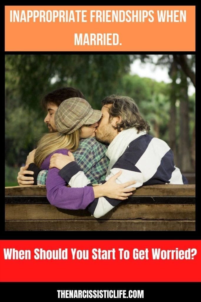 inappropriate friendships in marriage