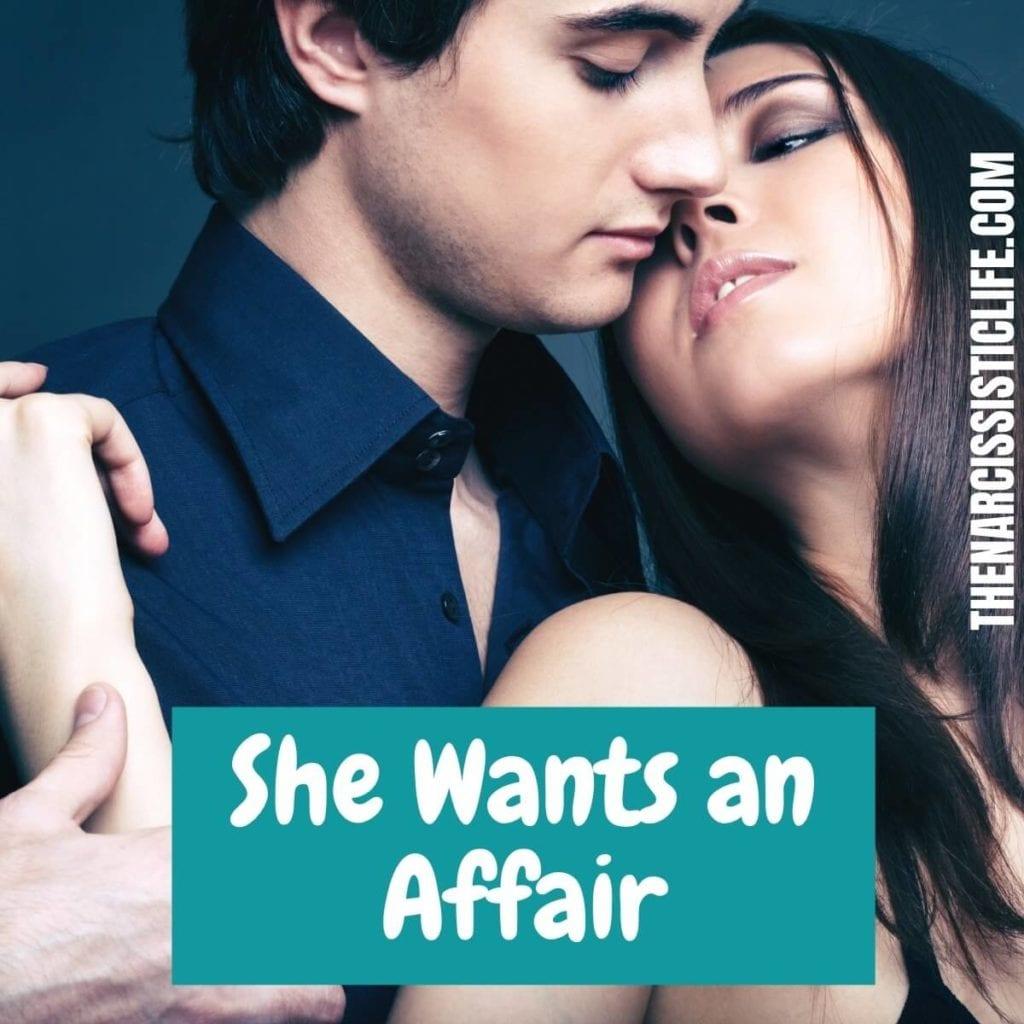 she wants an affair