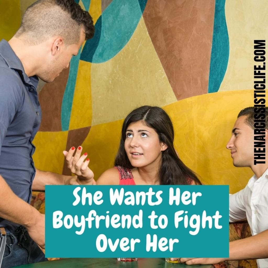 she wants her boyfriend to fight over her