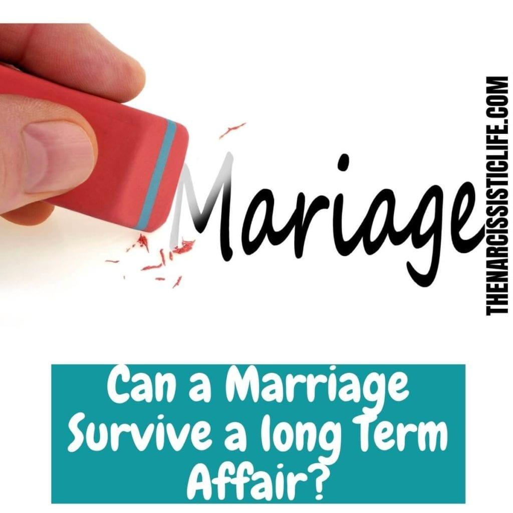 Can a Marriage Survive a long Term Affair_