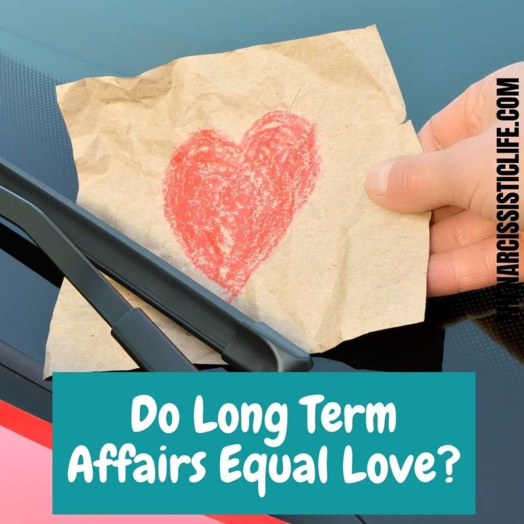 Do Long Term Affairs Equal Love