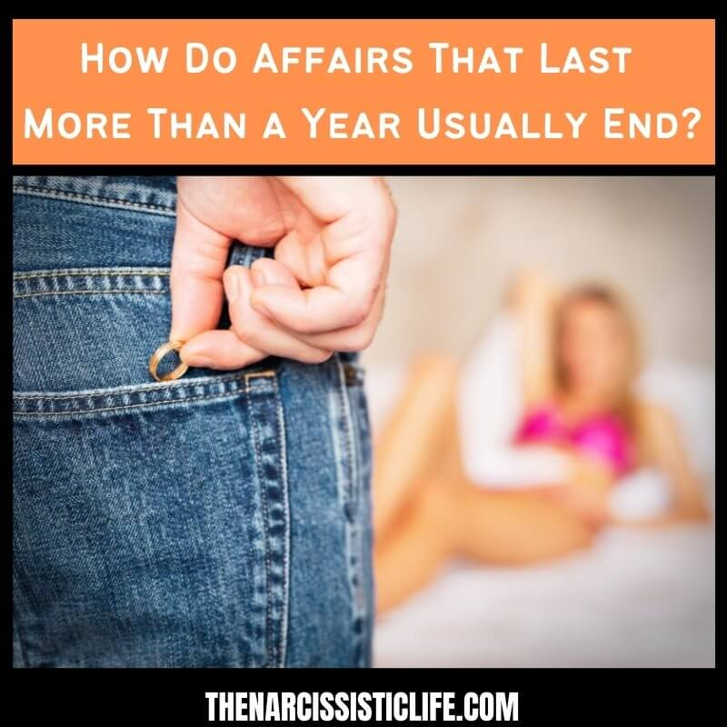 How Do Affairs That Last More Than a Year Usually End