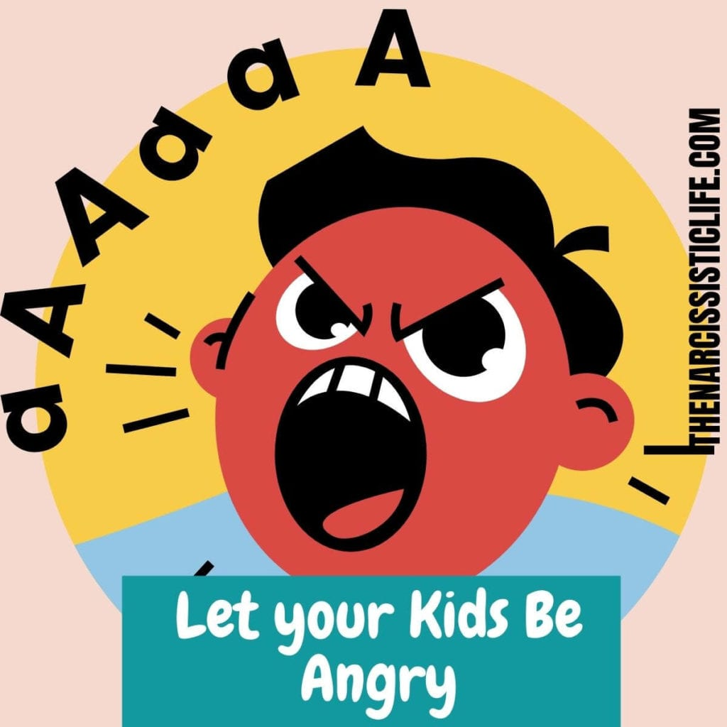 Let your kids be angry