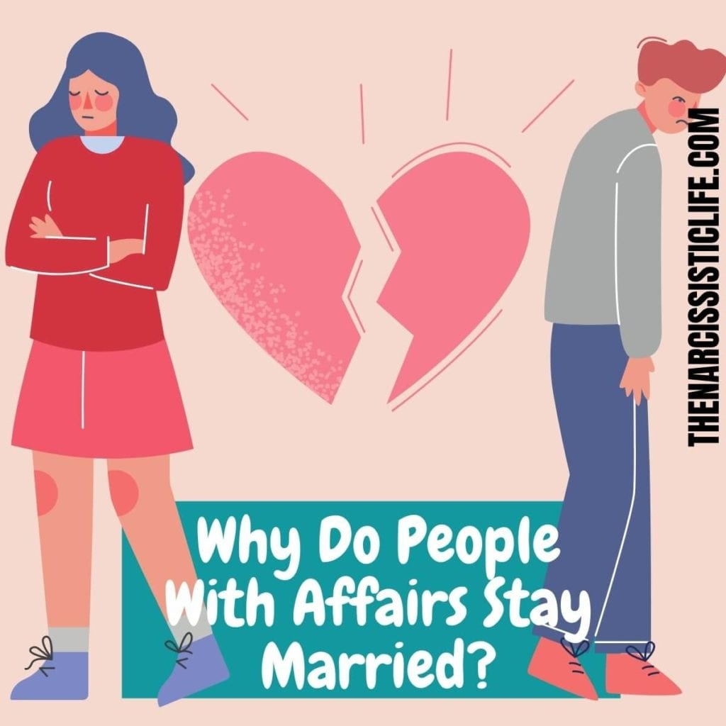 Why Do People With Affairs Stay Married