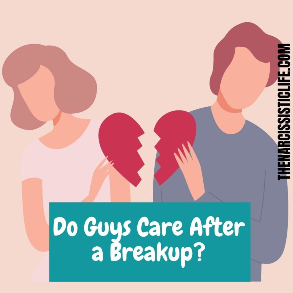 do guys care after a breakup_