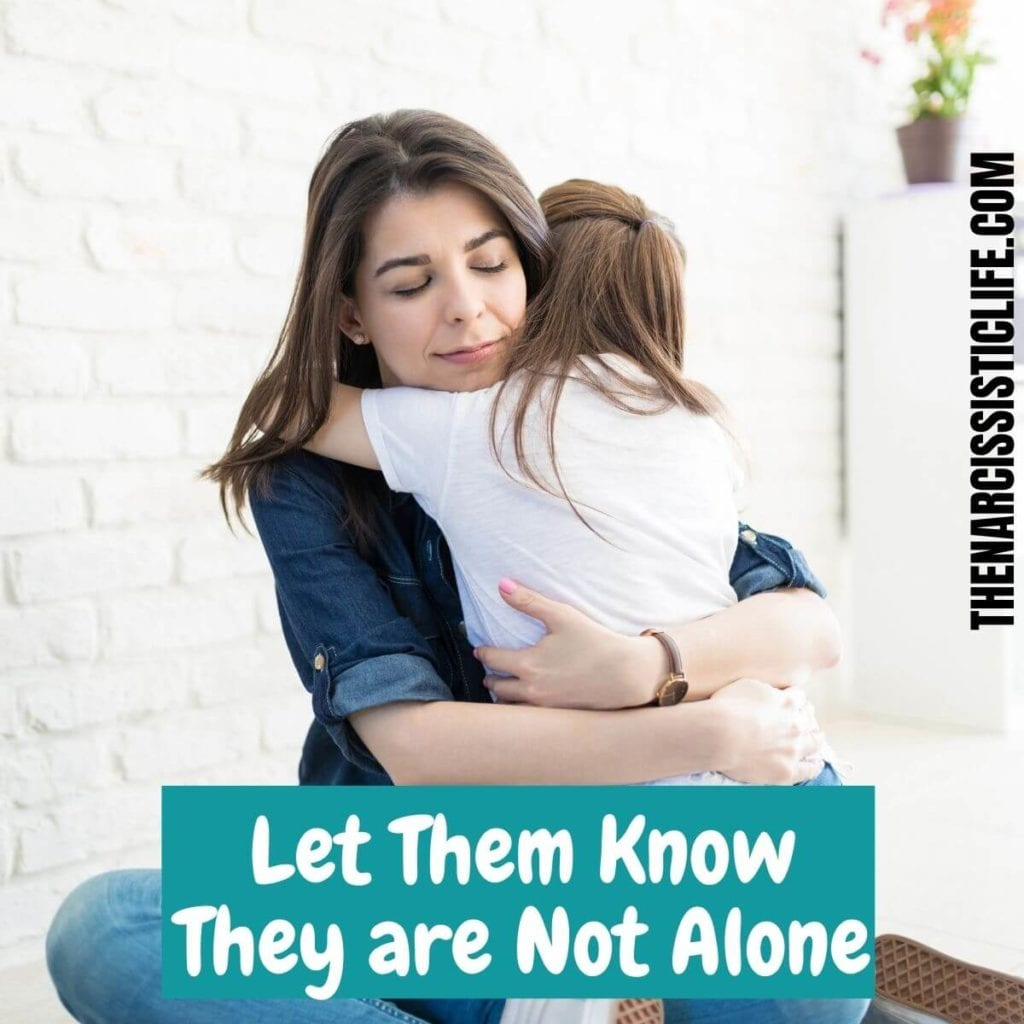 let hem know they are not alone
