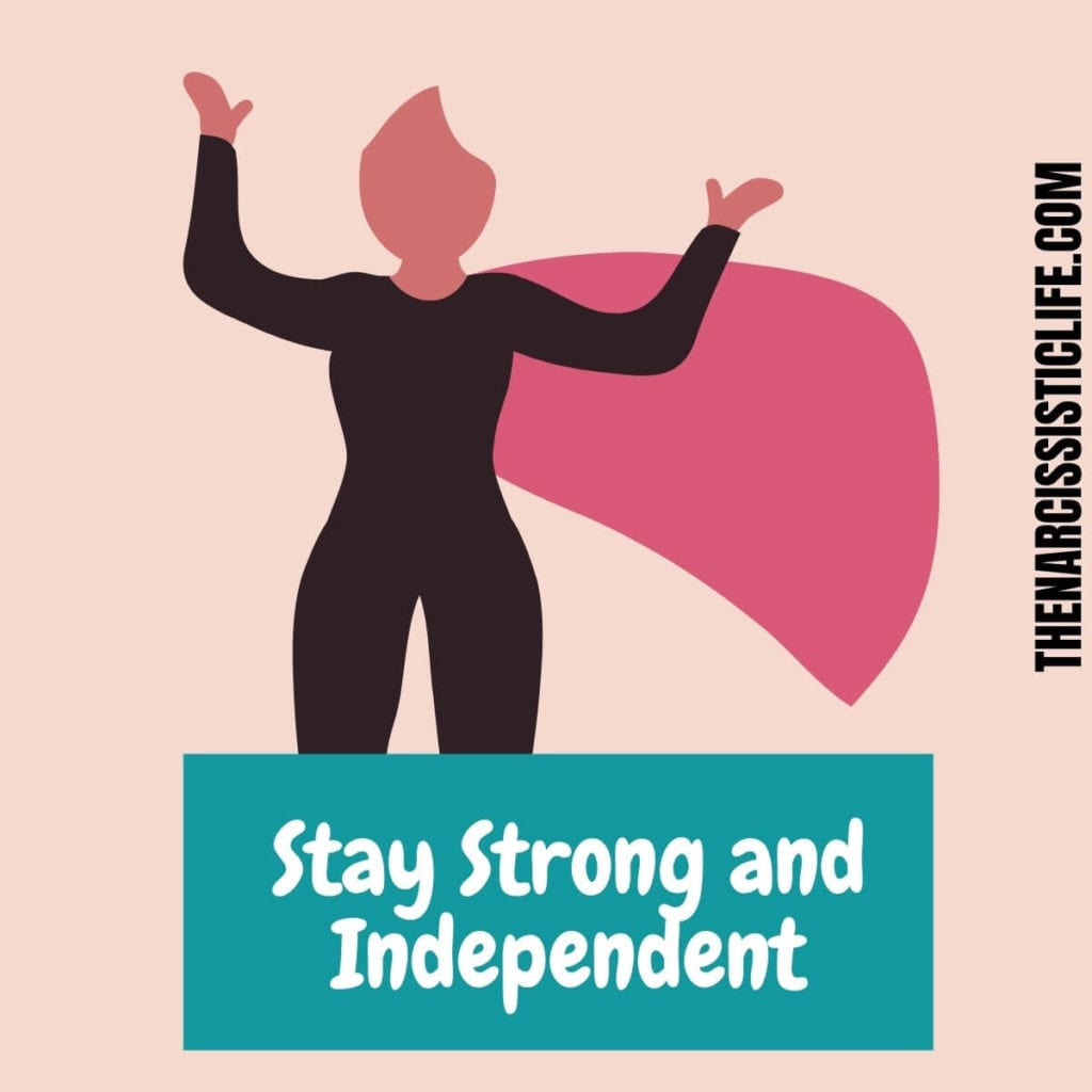 stay strong and independent