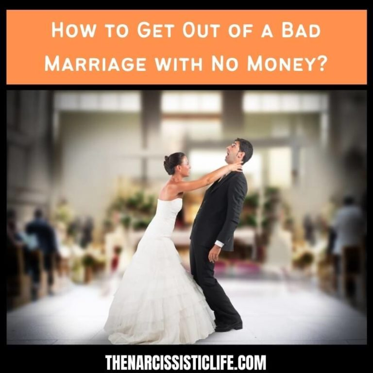 How to Get Out of a Bad Marriage with No Money?