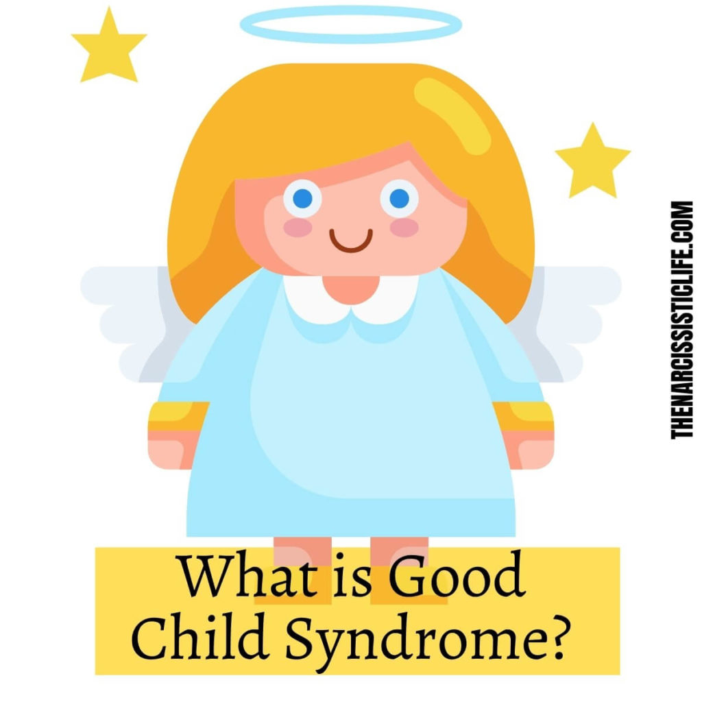 what is good child syndrome?