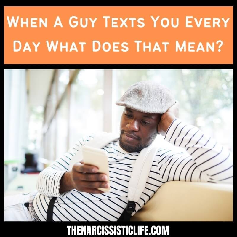 When A Guy Texts You Every Day What Does That Mean?