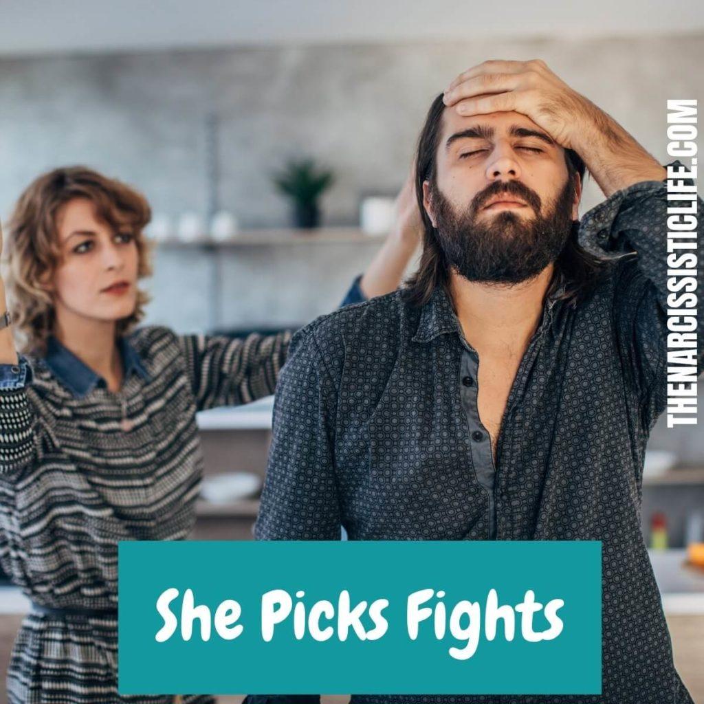 she picks fights