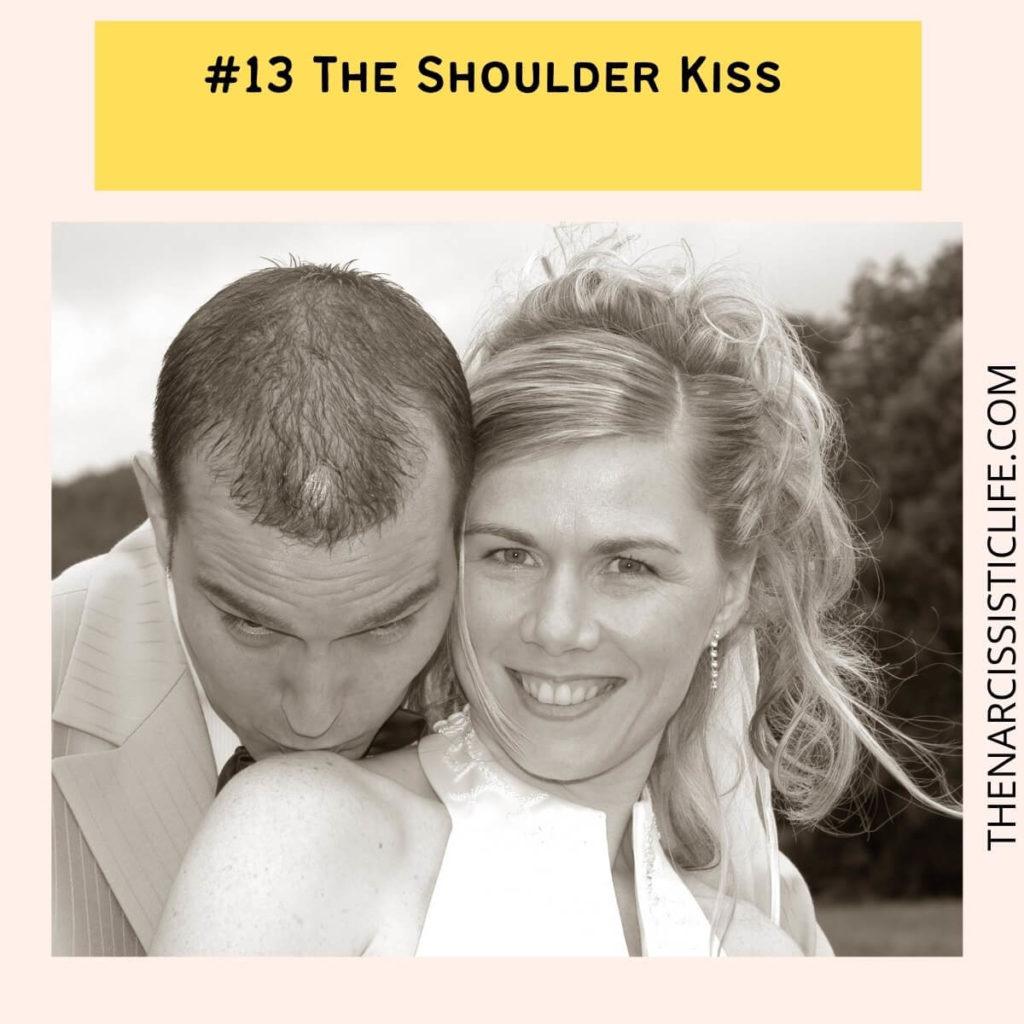 #13 The Shoulder Kiss