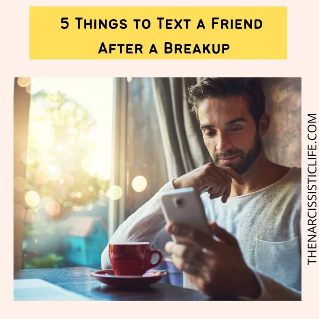 5 Things to Text a Friend After a Breakup