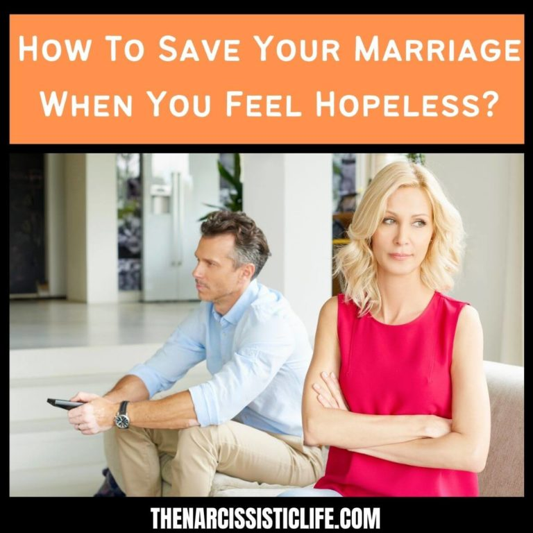 How To Save Your Marriage When You Feel Hopeless? This Might Help!