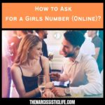 How to Ask for a Girls Number?