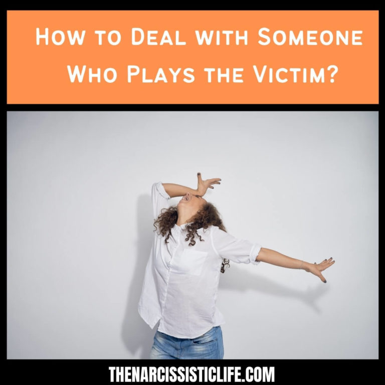 How to Deal with Someone Who Plays the Victim?