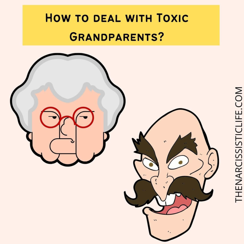 How to deal with Toxic Grandparents?