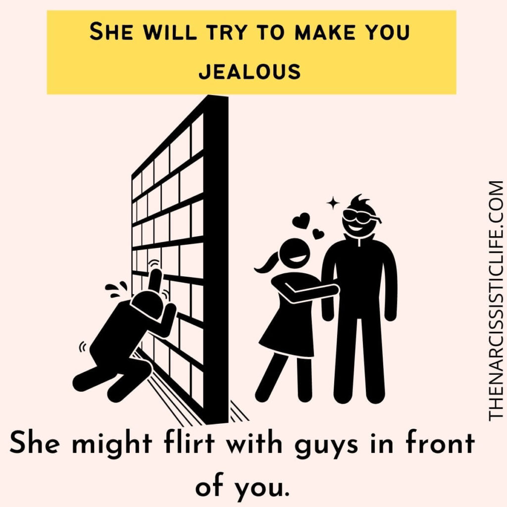 She will try to make you jealous