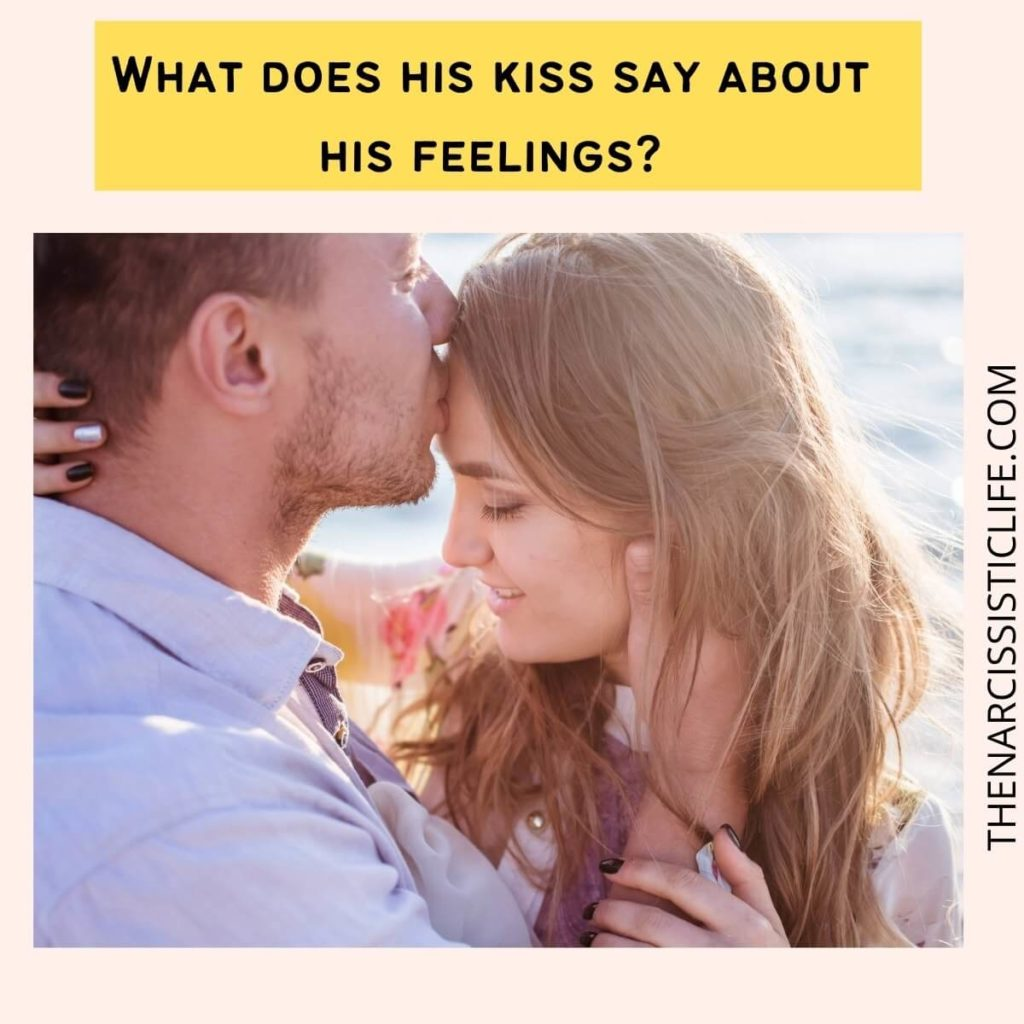 What does his kiss say about his feelings?