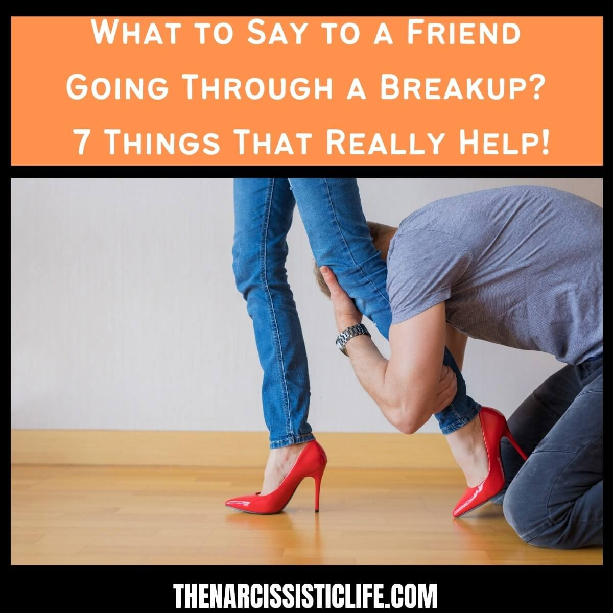 What to Say to a Friend Going Through a Breakup?