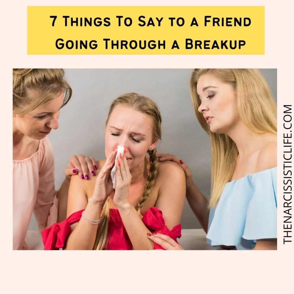 What to Say to a Friend Going Through a Breakup