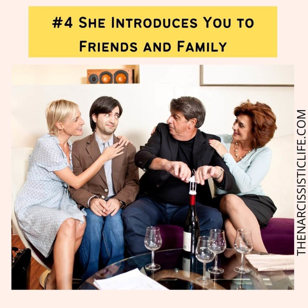 #4 She Introduces You to Friends and Family