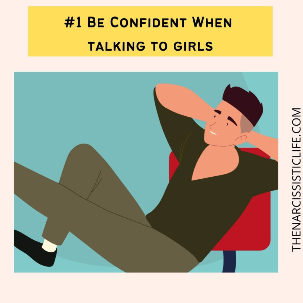 Be Confident When talking to girls