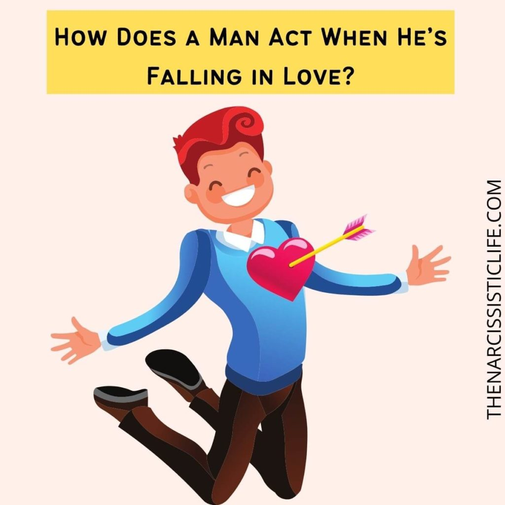 How Does a Man Act When He's Falling in Love