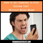 How to Get Someone to Stop Texting You?