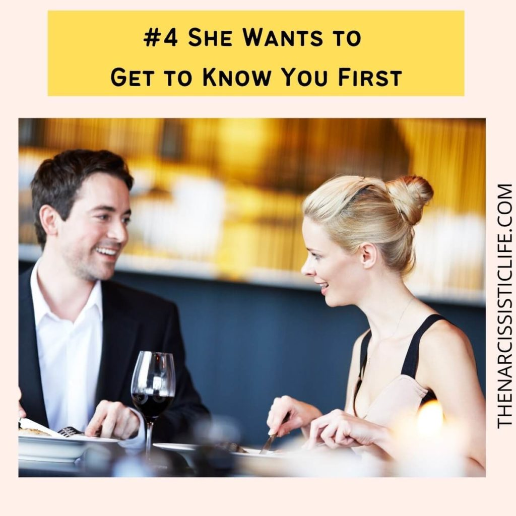 She Wants to Get to Know You First