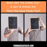 What Are The Signs That A Guy Is Hiding His True Feelings From You?